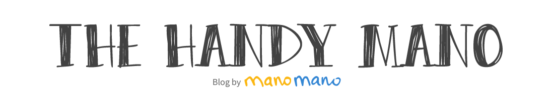 The Handy Mano - Home Improvement & Gardening Blog by ManoMano